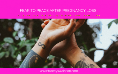 FEAR TO PEACE AFTER BABY LOSS