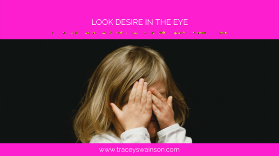 Look Desire in the Eye