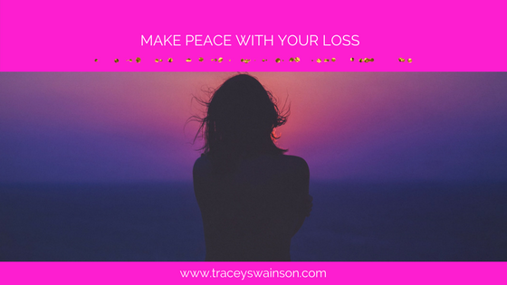 Make Peace with your Loss