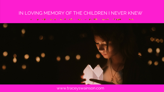 In Loving Memory of the Children I Never Knew