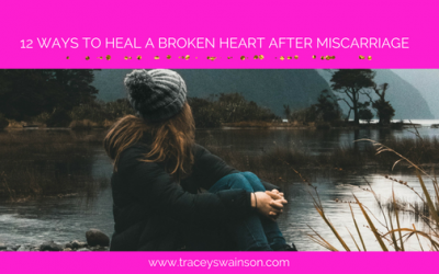 12 Ways to Heal a Broken Heart after Miscarriage