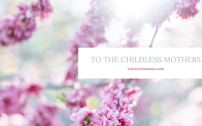 To all the Childless Mothers